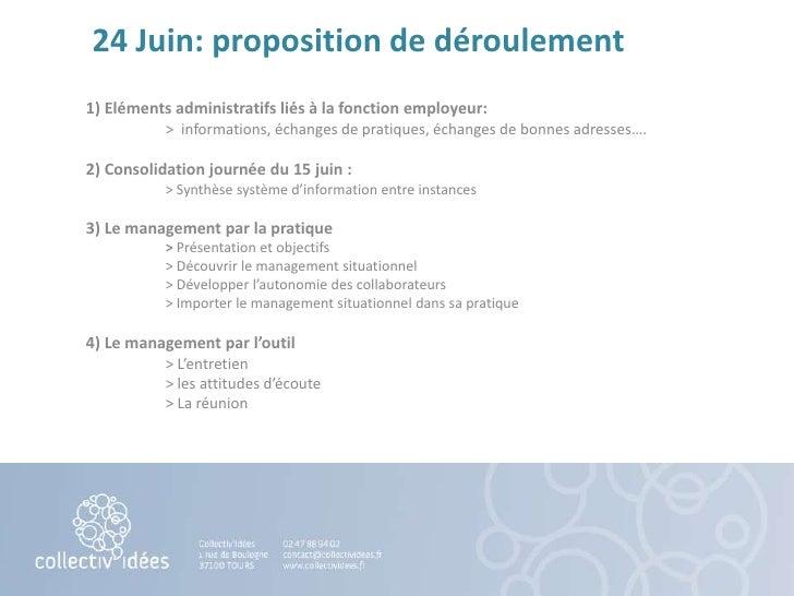 24 Juin: proposition de déroulement<br />1) Eléments administratifs liés à la fonction employeur:<br />>  informations, éc...