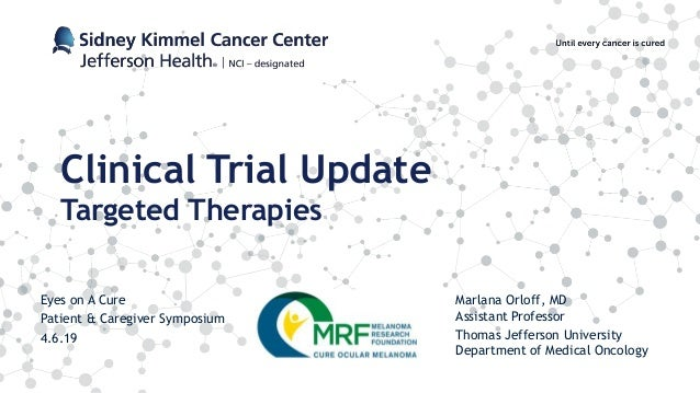 Marlana Orloff, MD Assistant Professor Thomas Jefferson University Department of Medical Oncology Clinical Trial Update Ta...