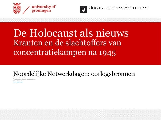 Groningen, 23 mei 2019 prof.dr. Huub Wijfjes * Centre for Media and Journalism Studies RUG * Mediastudies UvA h.b.m.wijfje...
