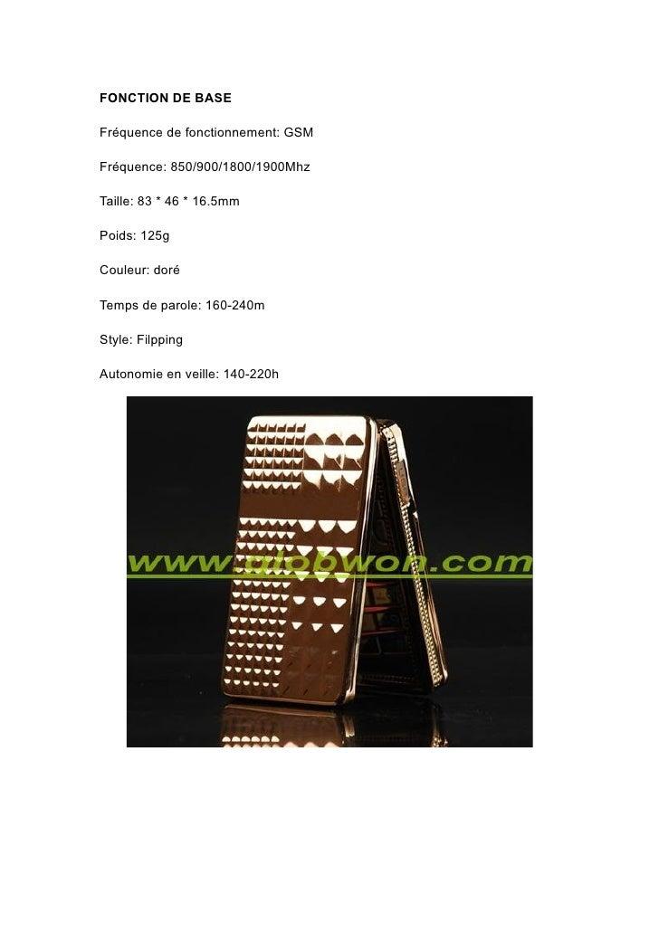 FONCTION DE BASE  Fréquence de fonctionnement: GSM  Fréquence: 850/900/1800/1900Mhz  Taille: 83 * 46 * 16.5mm  Poids: 125g...