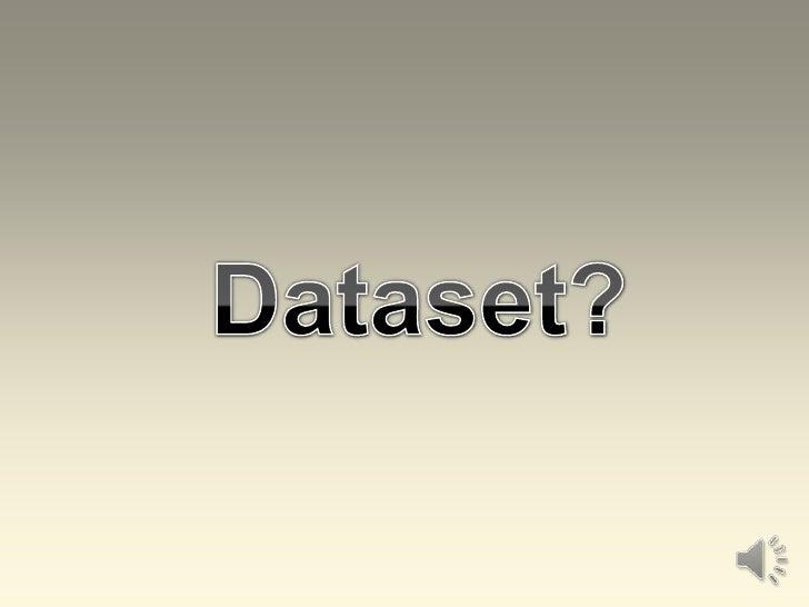 Dataset?<br />