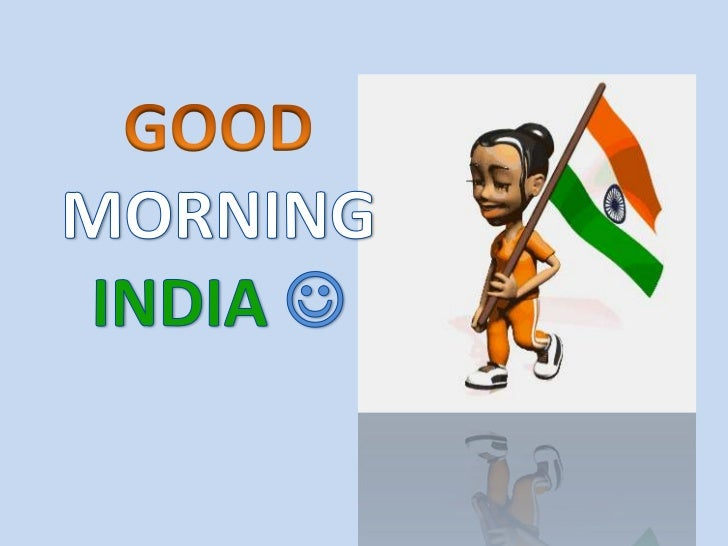 GOOD<br />MORNING<br />INDIA<br />
