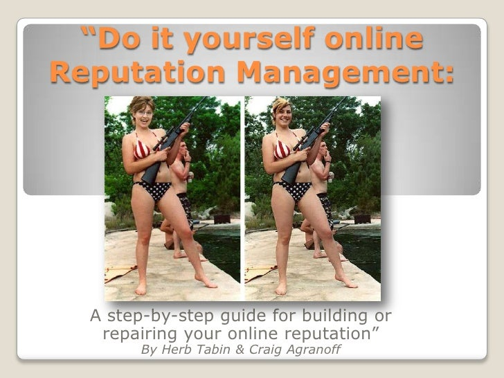 """""""Do it yourself onlineReputation Management:  A step-by-step guide for building or   repairing your online reputation""""    ..."""