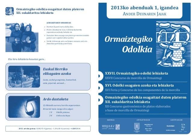 Ormaiztegiko odolkia osagaitzat duten plateren XII. sukaldaritza lehiaketa  2013ko abenduak 1, igandea ANDER DEUNAREN JAIA...
