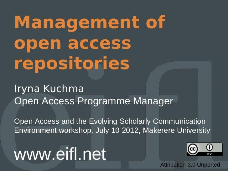 Management ofopen accessrepositoriesIryna KuchmaOpen Access Programme ManagerOpen Access and the Evolving Scholarly Commun...
