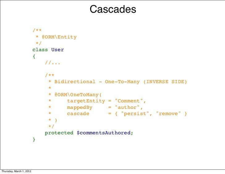 Cascades                          /**                          *@ORMEntity                          */                 ...