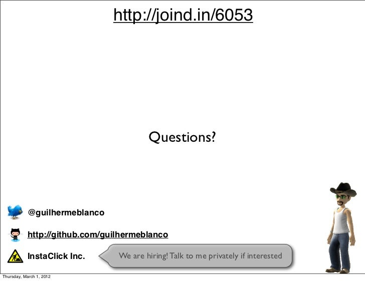 http://joind.in/6053                                        Questions?           @guilhermeblanco           http://github....