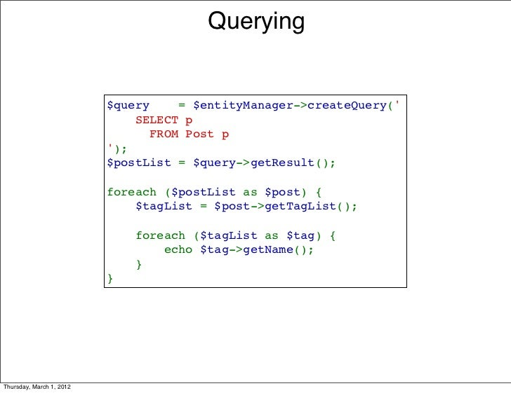 Querying                          $query=$entityManager->createQuery(                          SELECTp         ...