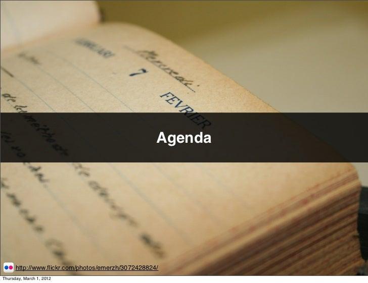 Agenda      http://www.flickr.com/photos/emerzh/3072428824/Thursday, March 1, 2012