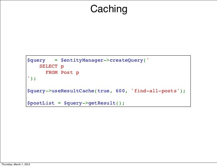 Caching                    $query=$entityManager->createQuery(                    SELECTp                    ...