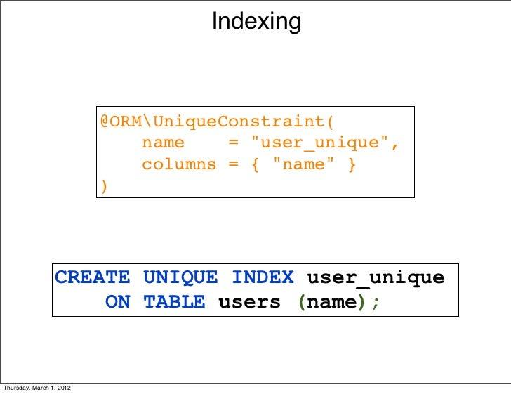 """Indexing                          @ORMUniqueConstraint(                          name=""""user_unique"""",            ..."""