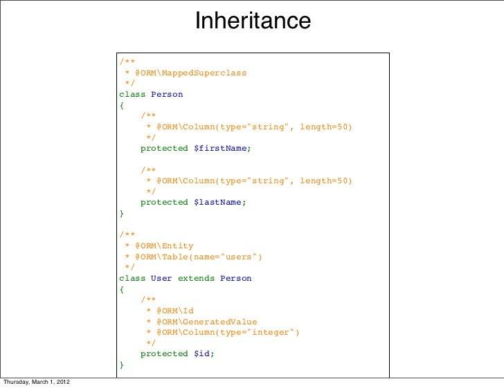 Inheritance                          /**                          *@ORMMappedSuperclass                          */    ...