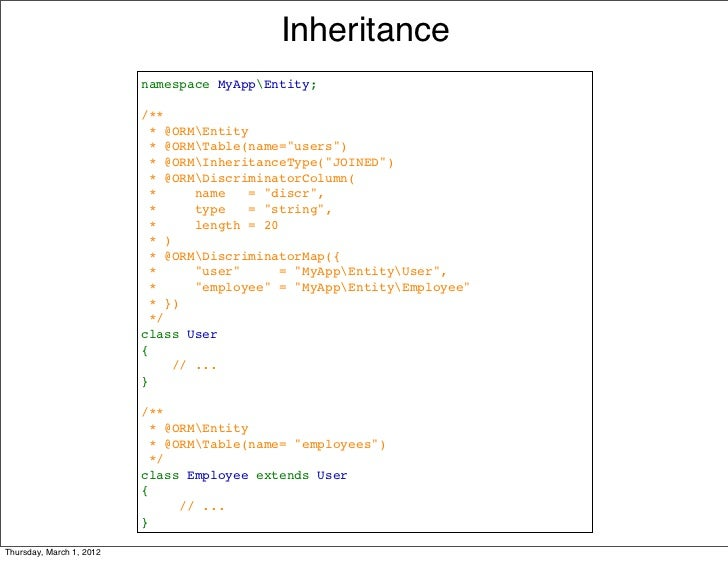 Inheritance                          namespaceMyAppEntity;                          /**                          *@ORME...