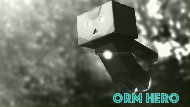 ORM Hero