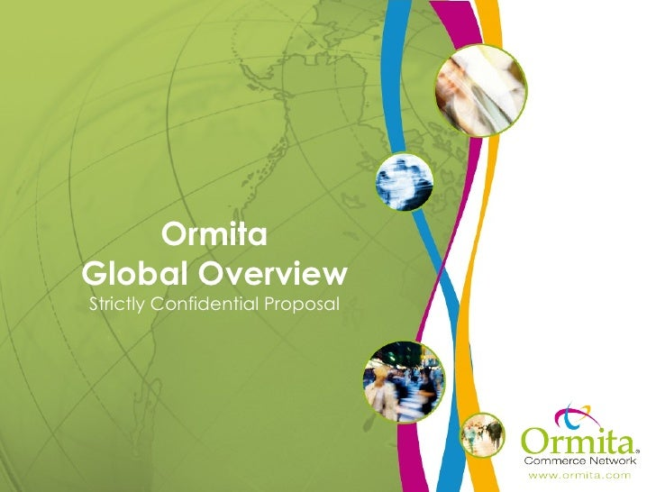 Ormita Global Overview Strictly Confidential Proposal