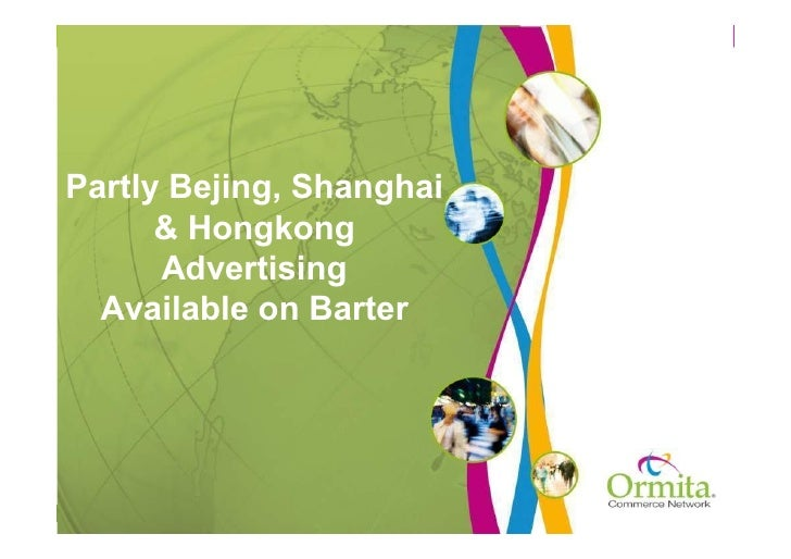 Partly Bejing, Shanghai      & Hongkong      Advertising  Available on Barter