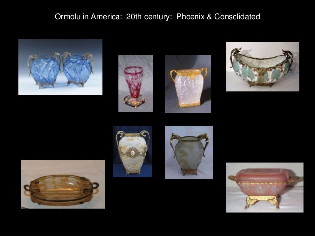 Ormolu Mounted Phoenix Consolidated Glass Updated April 5 2014