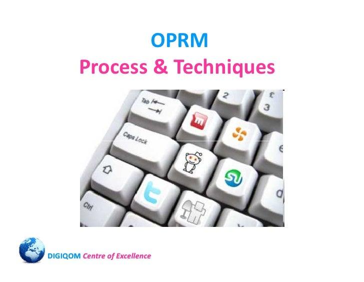 OPRM         Process & Techniques     DIGIQOM Centre of Excellence