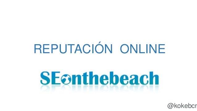 REPUTACIÓN ONLINE @kokebcn