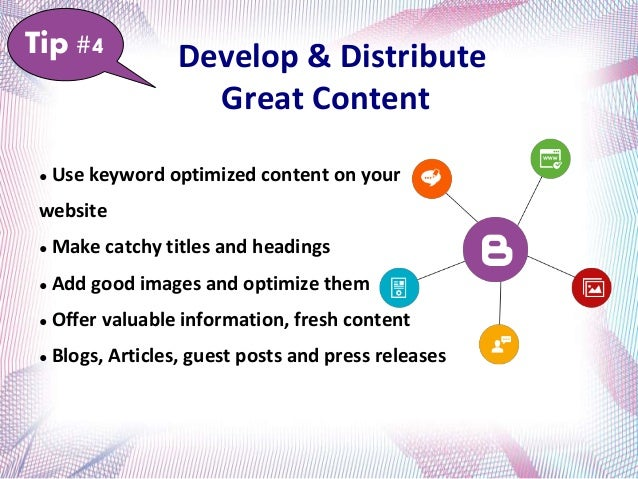 Get Social ● Be consistently active on social media sites like G+, Twitter, LinkedIn, Facebook, Pinterest, Foursquare, Tum...