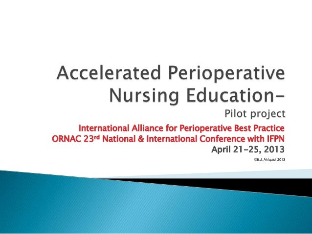 International Alliance for Perioperative Best PracticeORNAC 23rd National & International Conference with IFPNApril 21-25,...