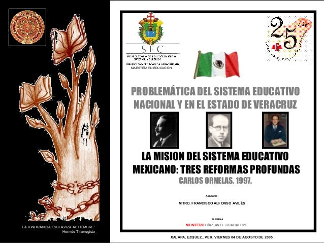 PROBLEMÁTICA DEL SISTEMA EDUCATIVO  NACIONAL Y EN EL ESTADO DE VERACRUZ  LA MISION DEL SISTEMA EDUCATIVO  MEXICANO: TRES R...