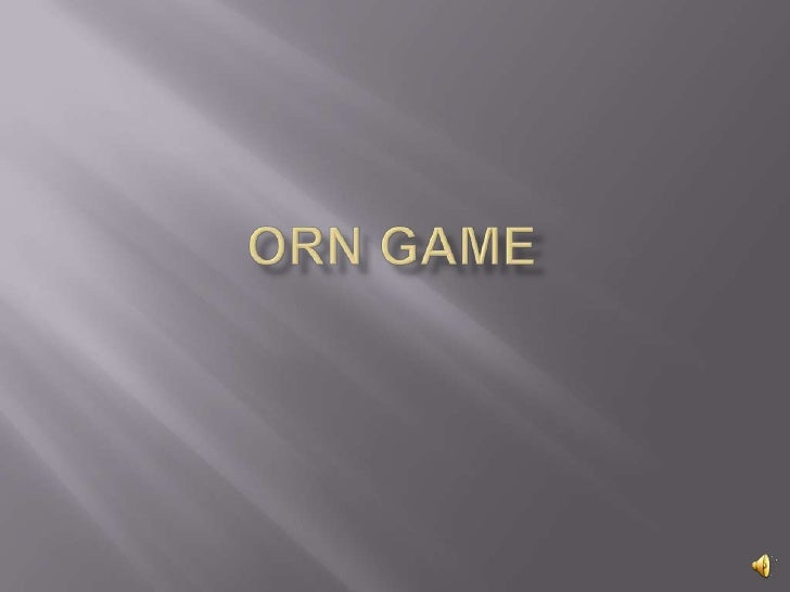 ORN Game<br />