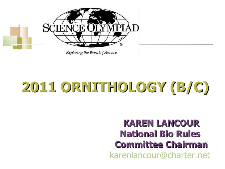 2011 ORNITHOLOGY (B/C) KAREN LANCOUR National Bio Rules  Committee Chairman [email_address]