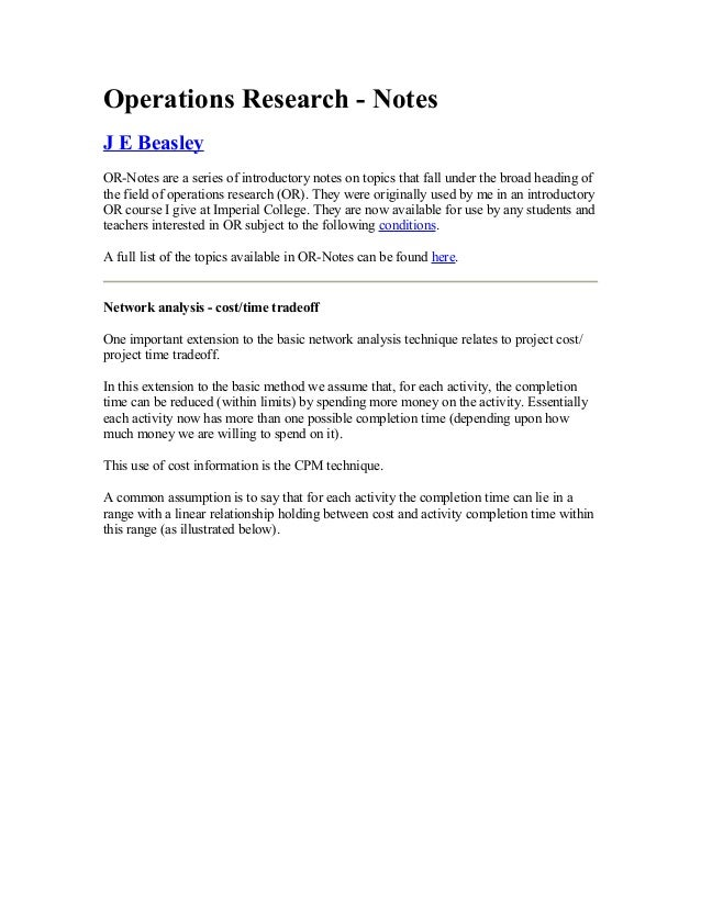 Operations Research - Notes J E Beasley OR-Notes are a series of introductory notes on topics that fall under the broad he...