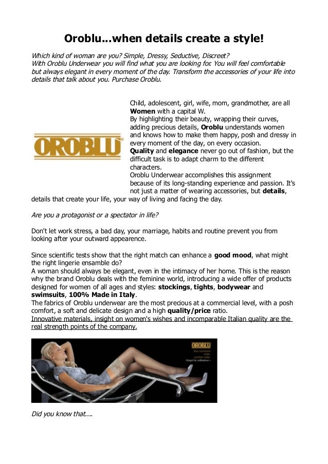 Oroblu...when details create a style! Which kind of woman are you? Simple, Dressy, Seductive, Discreet? With Oroblu Underw...