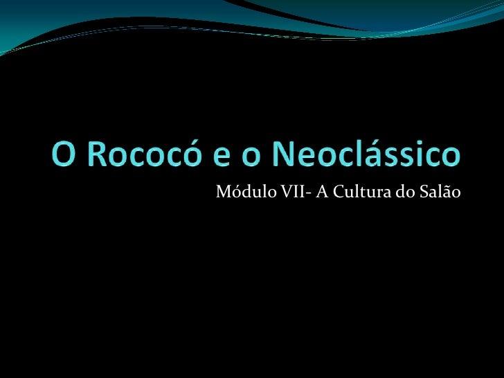 Módulo VII- A Cultura do Salão