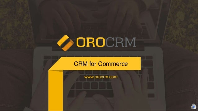 CRM for Commerce www.orocrm.com