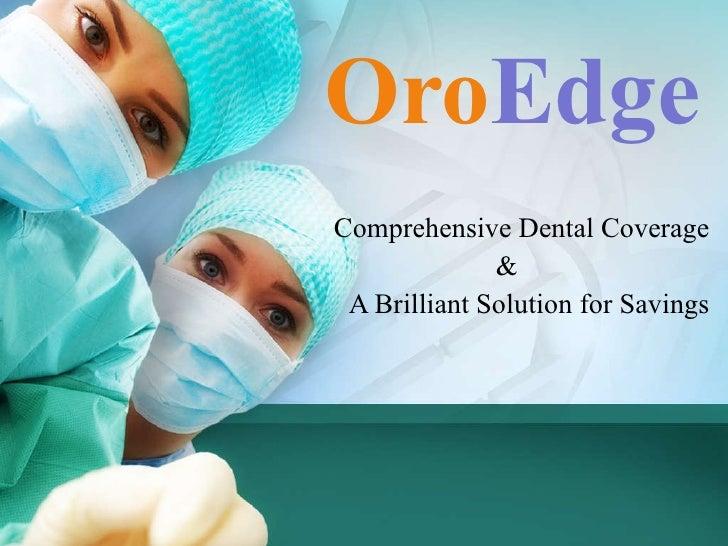 Oro Edge   Comprehensive Dental Coverage & A Brilliant Solution for Savings