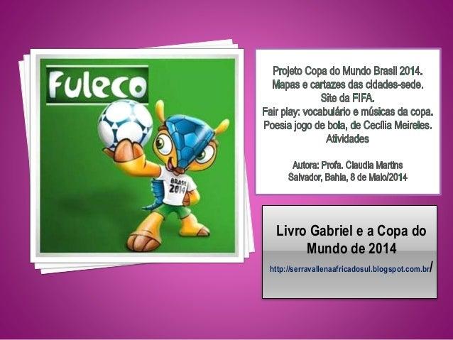 Livro Gabriel e a Copa do Mundo de 2014 http://serravallenaafricadosul.blogspot.com.br/