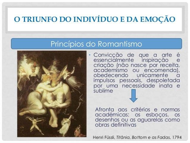 • Convicção de que a arte é essencialmente inspiração e criação (não nasce por receita, academismo ou encomenda), obedecen...