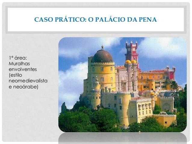 CASO PRÁTICO: O PALÁCIO DA PENA 1ª área: Muralhas envolventes (estilo neomedievalista e neoárabe)