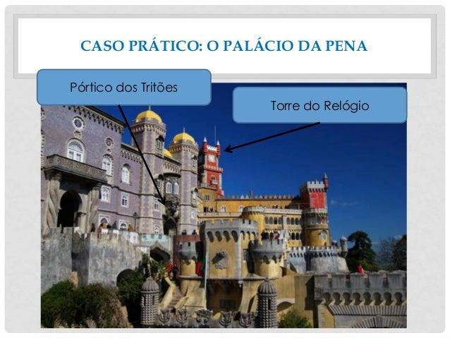 CASO PRÁTICO: O PALÁCIO DA PENA Pórtico dos Tritões Torre do Relógio