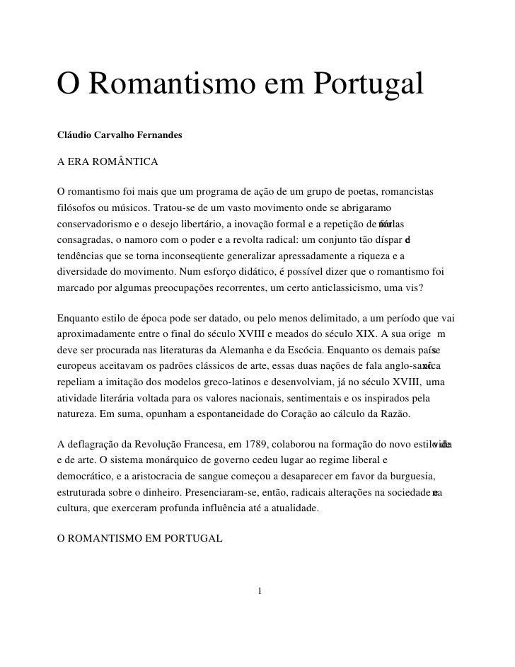 O Romantismo em PortugalCláudio Carvalho FernandesA ERA ROMÂNTICAO romantismo foi mais que um programa de ação de um grupo...