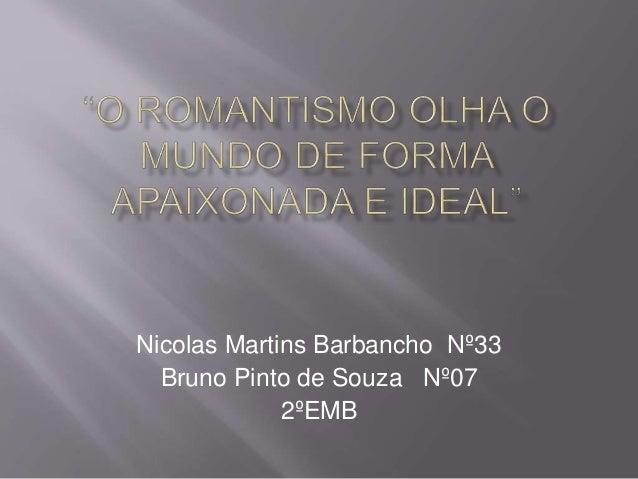 Nicolas Martins Barbancho Nº33 Bruno Pinto de Souza Nº07 2ºEMB