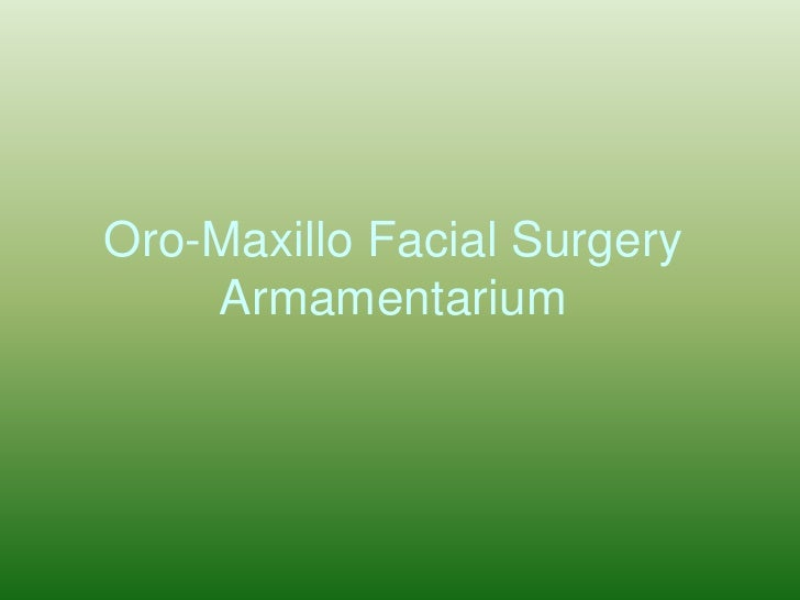Oro-Maxillo Facial Surgery Armamentarium <br />
