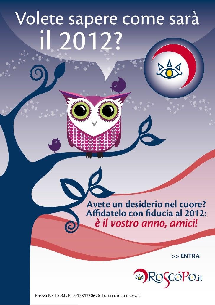 Volete sapere come sarà   il 2012?                              Avete un desiderio nel cuore?                             ...