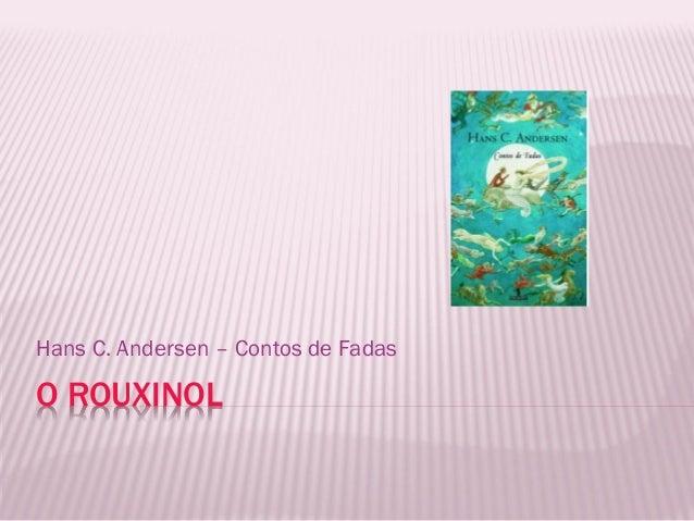 Hans C. Andersen – Contos de FadasO ROUXINOL