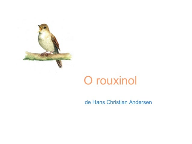 O rouxinol de Hans Christian Andersen