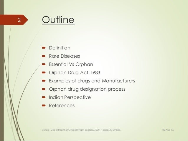 the history of the orphan drug and its use in disease treatments Most first-to-market orphan treatments have strong orphan drug pricing versus disease cerezyme is entrenched in the market due to its longstanding history.