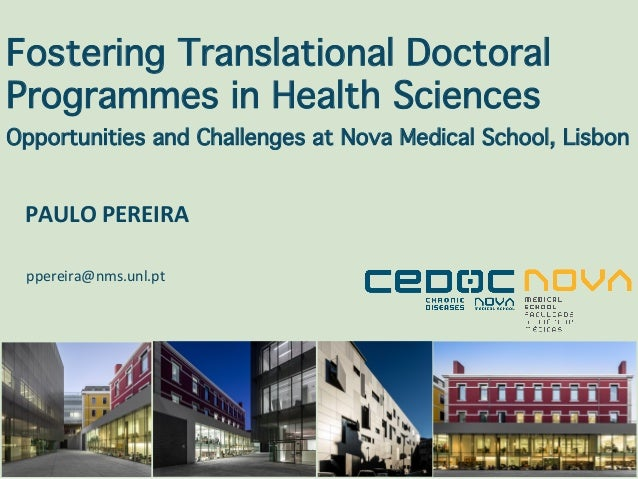 Fostering Translational Doctoral Programmes in Health Sciences Opportunities and Challenges at Nova Medical School, Lisbon...