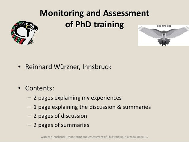 Monitoring and Assessment of PhD training • Reinhard Würzner, Innsbruck • Contents: – 2 pages explaining my experiences – ...
