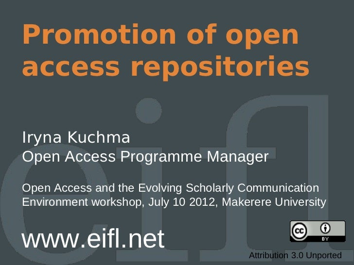 Promotion of openaccess repositoriesIryna KuchmaOpen Access Programme ManagerOpen Access and the Evolving Scholarly Commun...