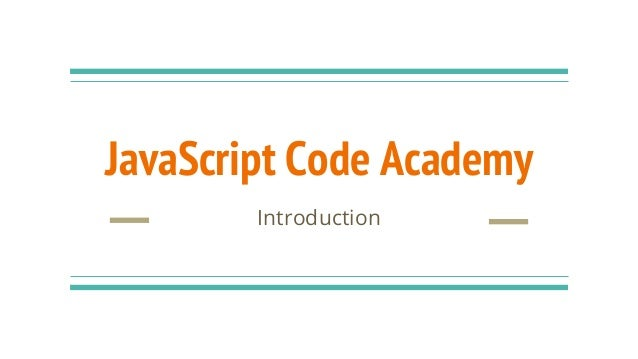 JavaScript Code Academy Introduction