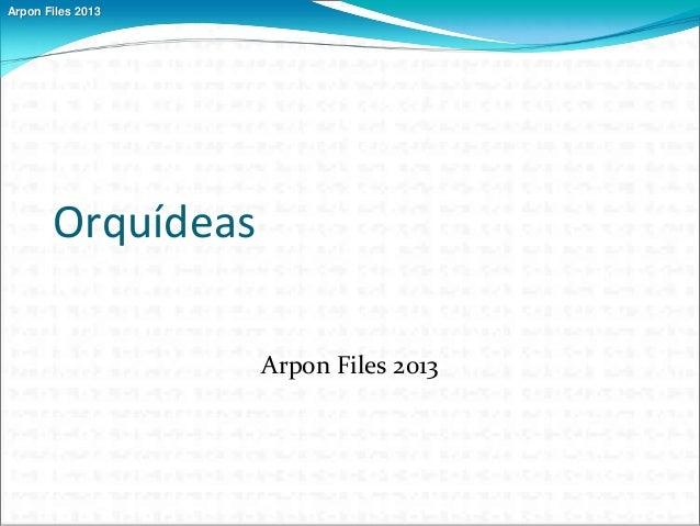 Arpon Files 2013 Orquídeas Arpon Files 2013