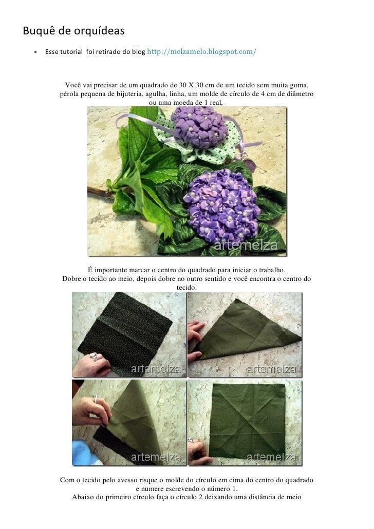 Buquê de orquídeas    Esse tutorial foi retirado do blog http://melzamelo.blogspot.com/            Você vai precisar de um...